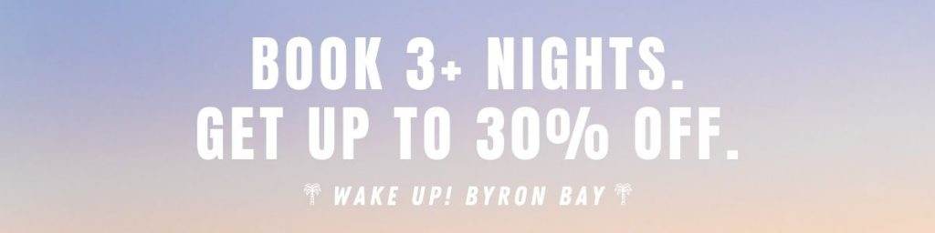 Winter Offer: Book 3 or more nights at Wake Up Byron Bay, and get up to 30% off your booking! Valid for bookings until 31 August, 2021.